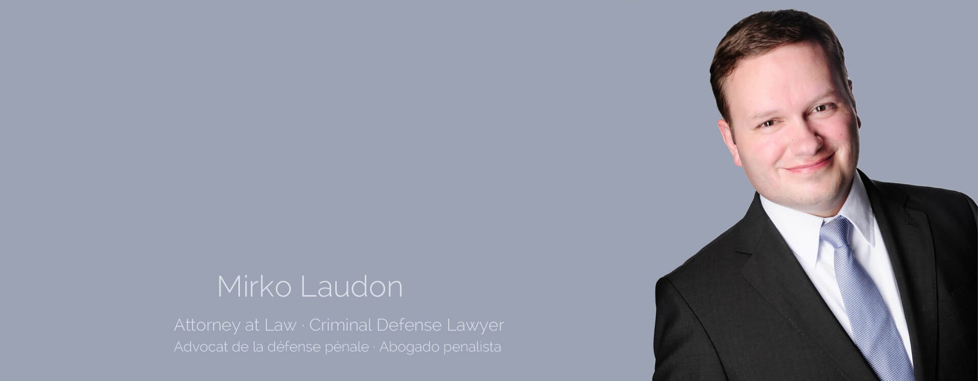 Attorney | Avocat | Abogado | Advogado | Avukat | Mirko Laudon, Rechtsanwalt und Strafverteidiger in Hamburg